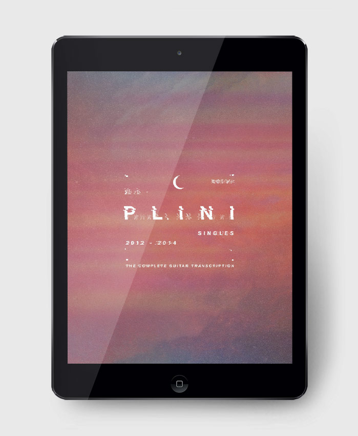 Plini - Singles 2012-2014 - The Complete Guitar Transcription
