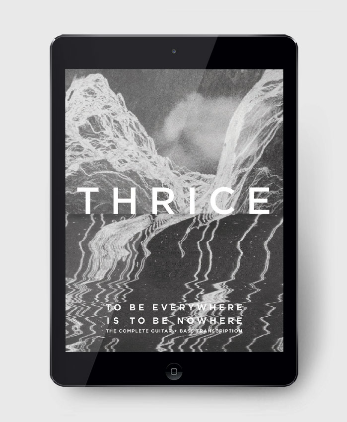 Thrice - To Be Everywhere Is To Be Nowhere - The Complete Guitar & Bass Transcription