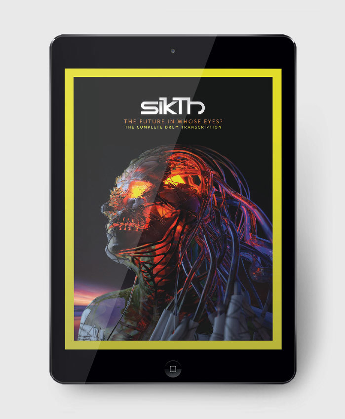 Sikth - The Future in Whose Eyes? - The Complete Drum Transcription