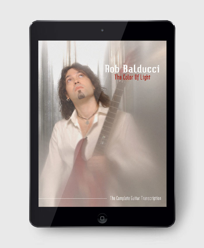 Rob Balducci - The Color Of Light - The Complete Guitar Transcription