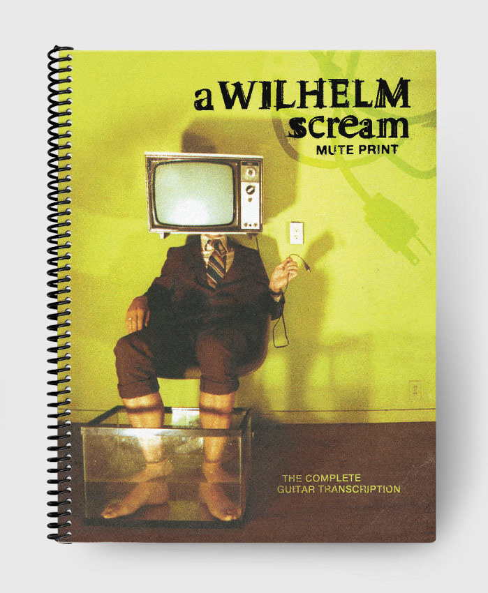 A Wilhelm Scream - Mute Print - The Complete Guitar Transcription