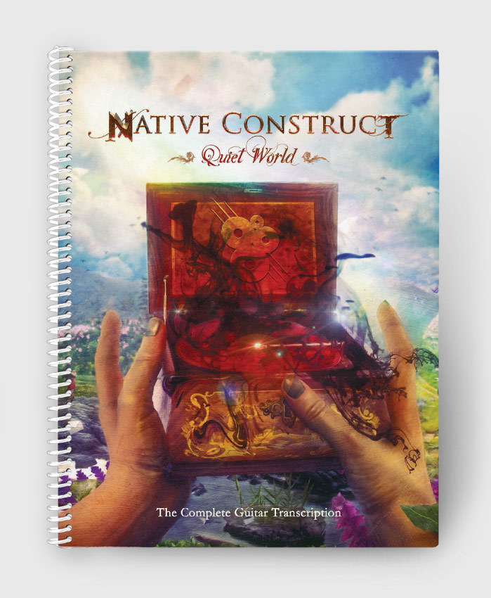 Native Construct - Quiet World - The Complete Guitar Transcription