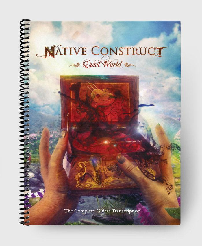 Native Construct - Quiet World - The Complete Guitar Transcription