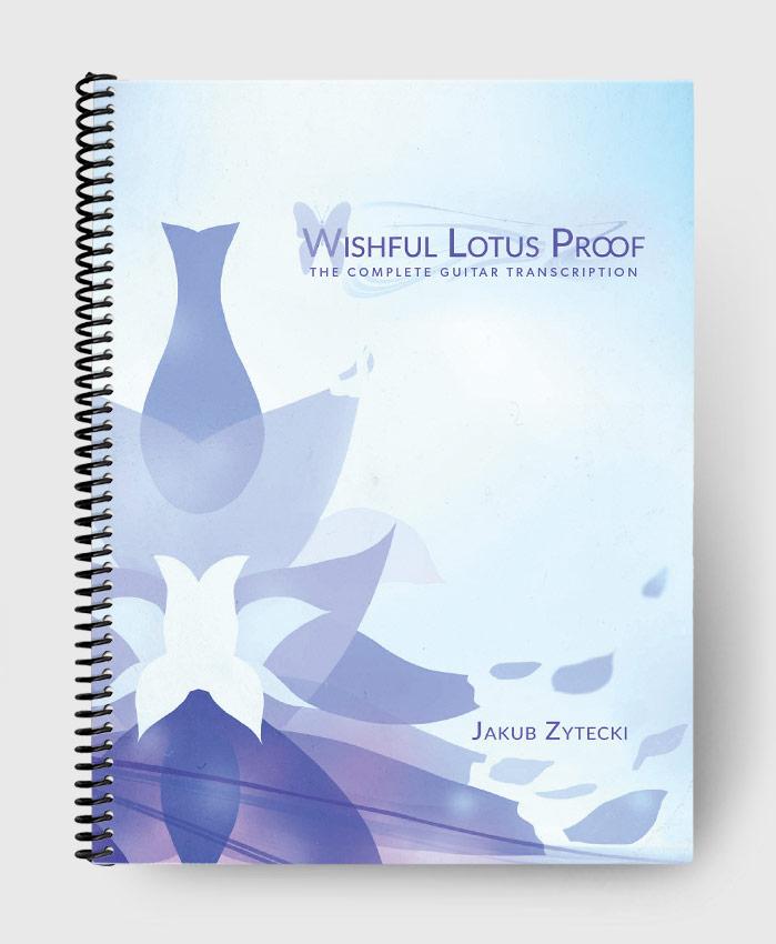 Jakub Zytecki - Wishful Lotus Proof - The Complete Guitar Transcription