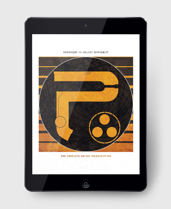 Periphery - Periphery III: Select Difficulty - The Complete Guitar Transcription